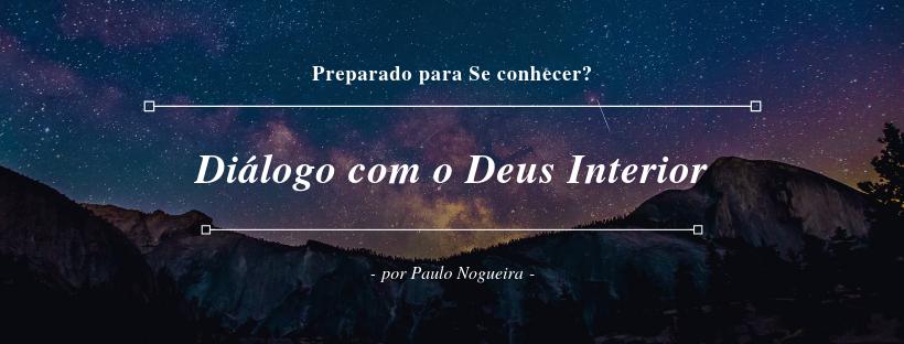 Diálogo com o Deus Interior- Paulo Nogueira